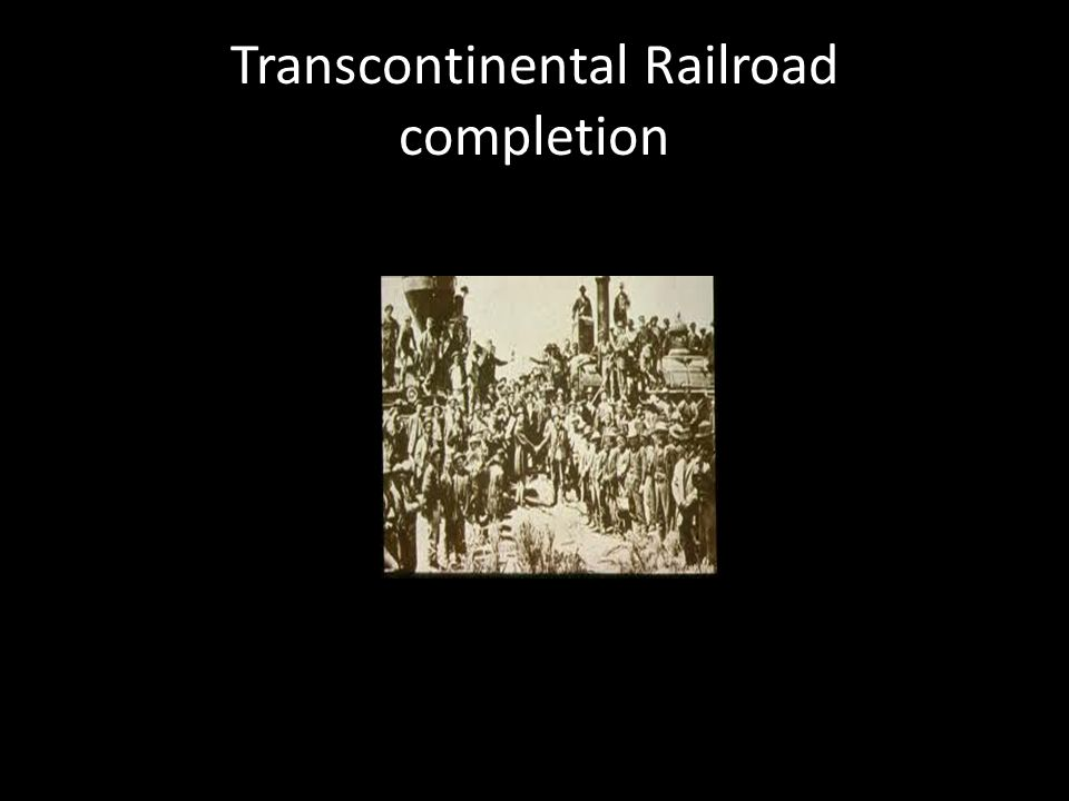 Transcontinental Railroad completion