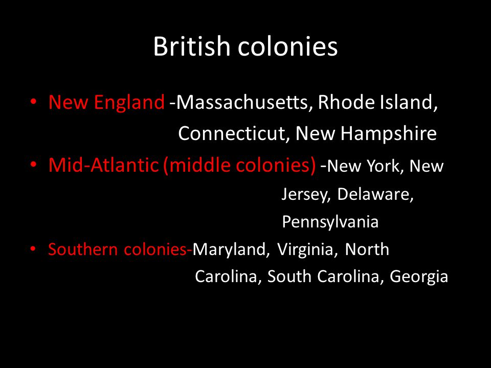 British colonies New England -Massachusetts, Rhode Island,