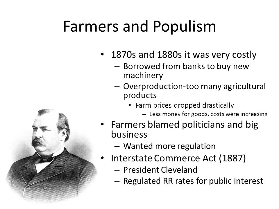 Farmers and Populism 1870s and 1880s it was very costly