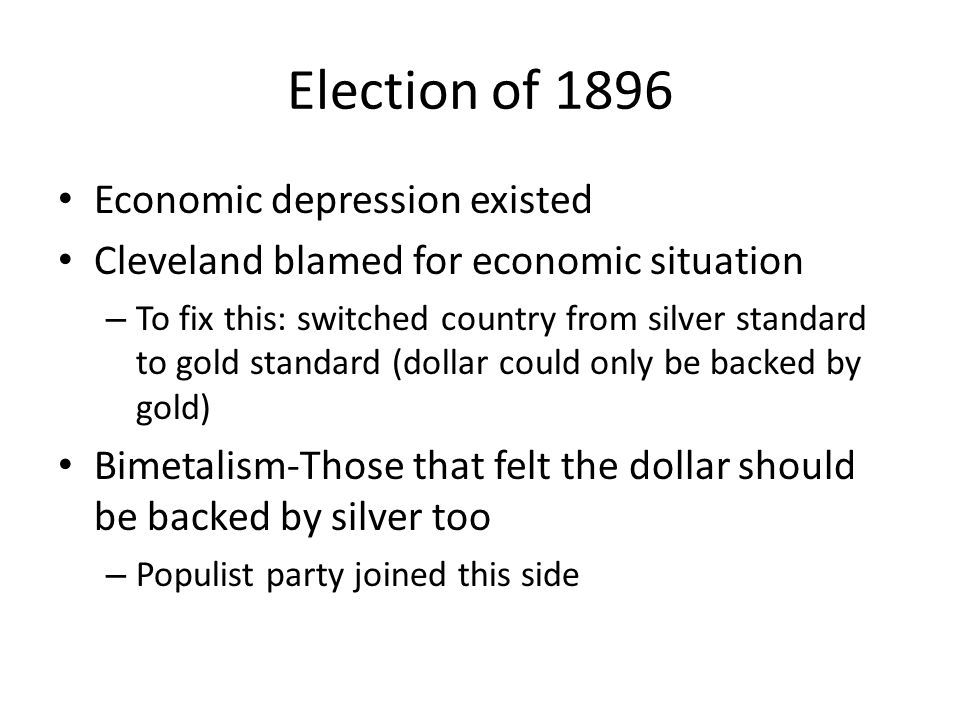 Election of 1896 Economic depression existed