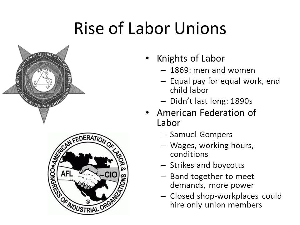 Rise of Labor Unions Knights of Labor American Federation of Labor