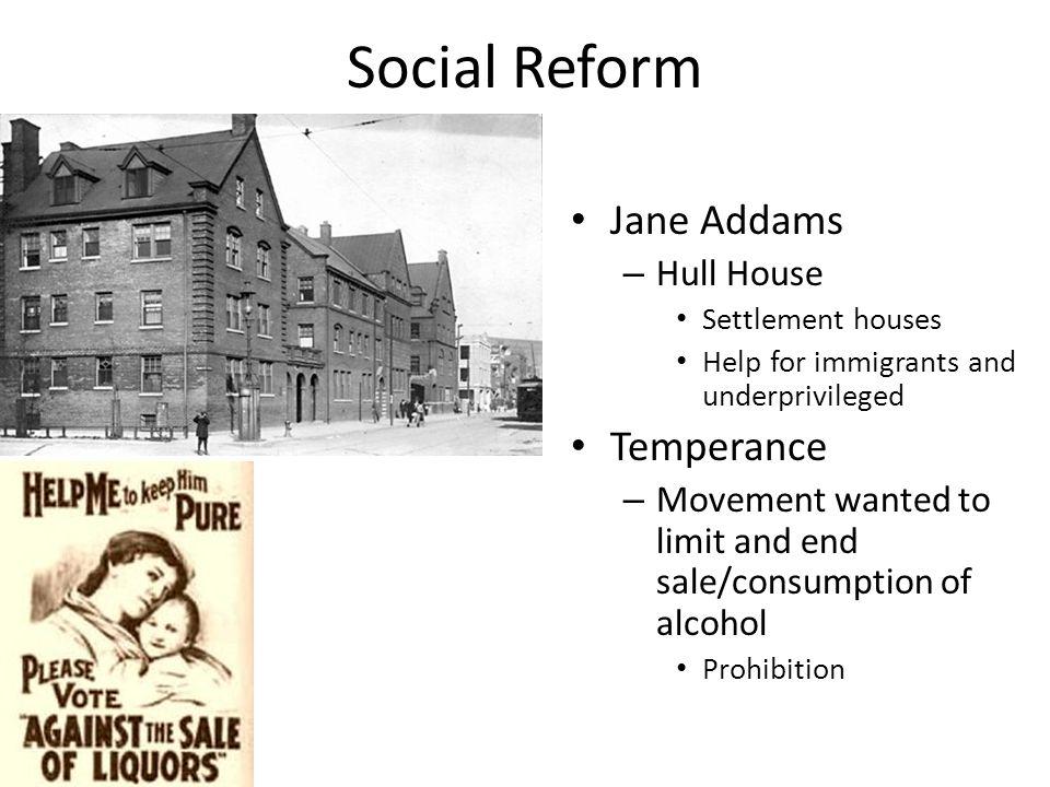 Social Reform Jane Addams Temperance Hull House