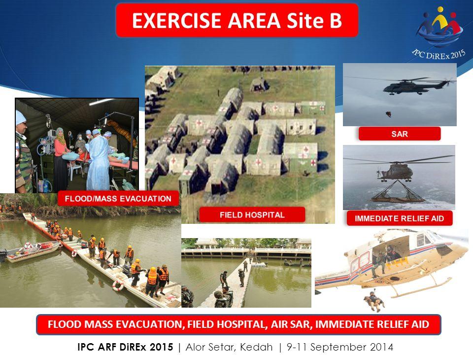 EXERCISE AREA Site B Flood Mass Evacuation, Field Hospital Air SAR