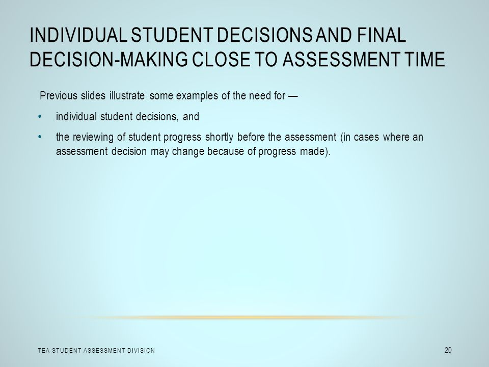 Individual Student Decisions and Final Decision-Making Close to Assessment Time