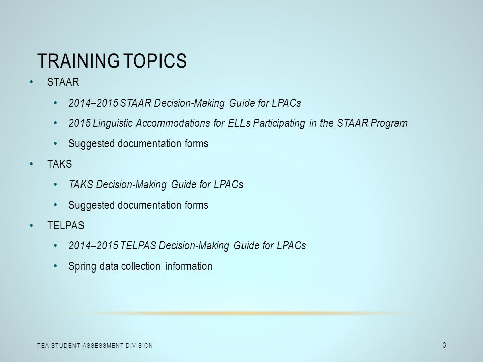 Training Topics STAAR 2014–2015 STAAR Decision-Making Guide for LPACs