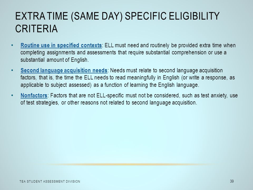 Extra Time (Same Day) Specific Eligibility Criteria