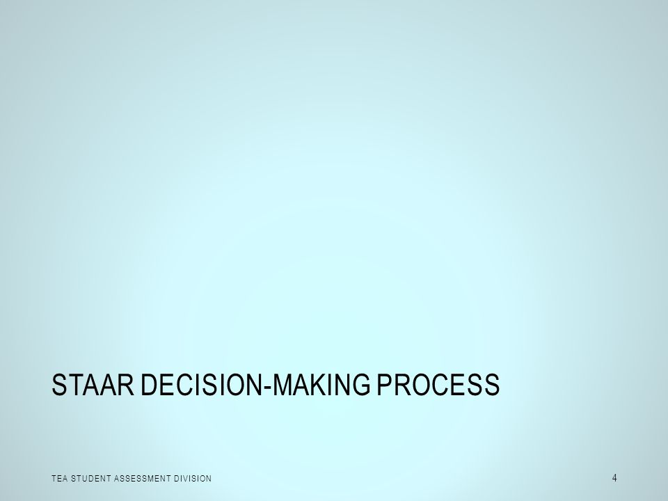 STAAR decision-making process