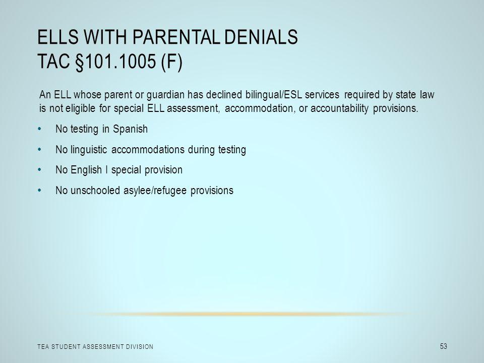ELLs with Parental Denials TAC §101.1005 (f)