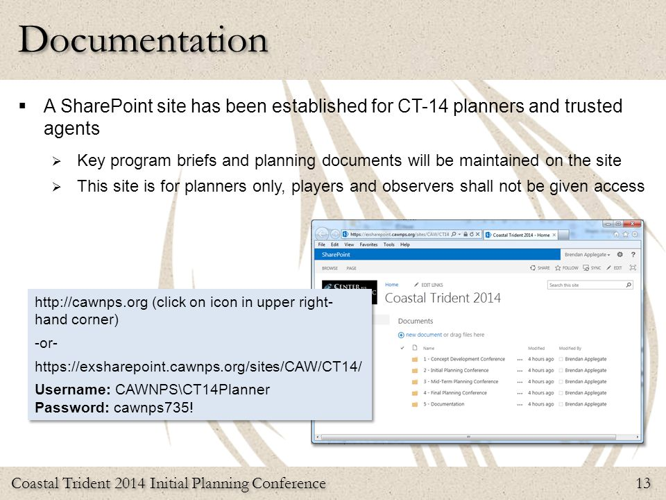 Documentation A SharePoint site has been established for CT-14 planners and trusted agents.