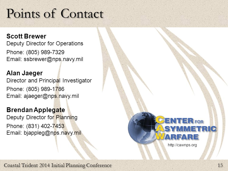 Points of Contact Scott Brewer Alan Jaeger Brendan Applegate