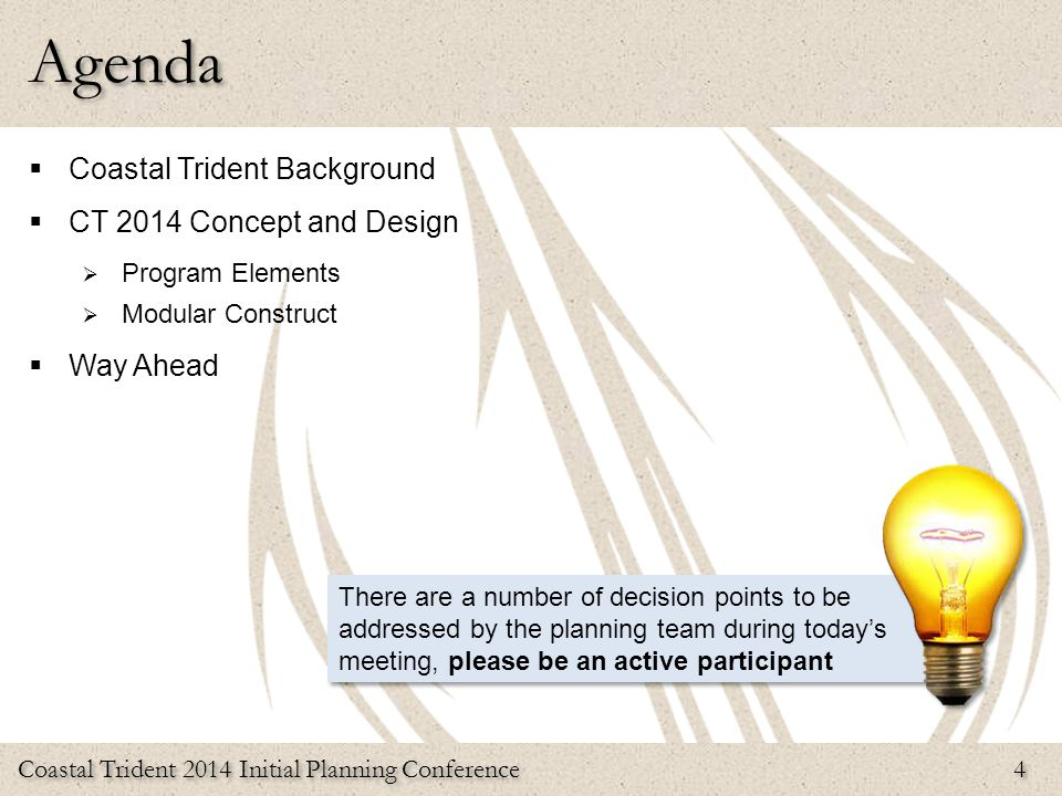 Agenda Coastal Trident Background CT 2014 Concept and Design Way Ahead