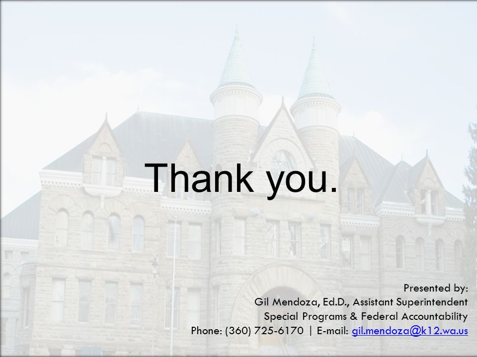 Thank you. Presented by: Gil Mendoza, Ed.D., Assistant Superintendent