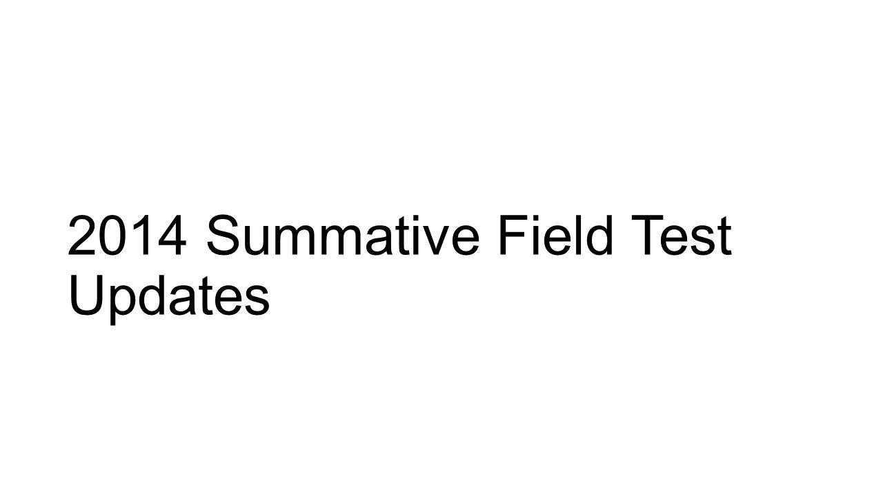 2014 Summative Field Test Updates