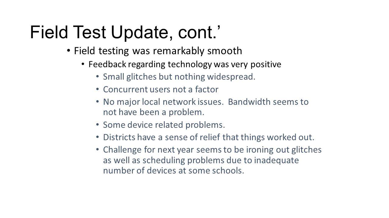 Field Test Update, cont.'