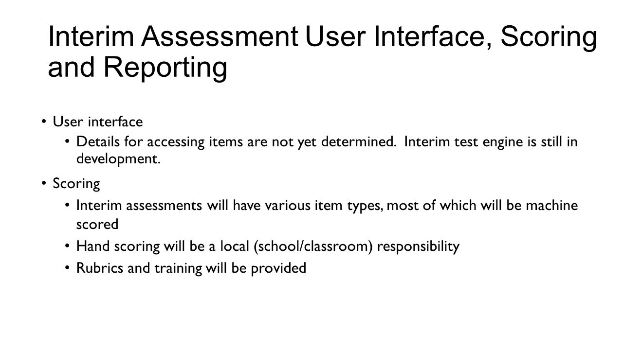 Interim Assessment User Interface, Scoring and Reporting