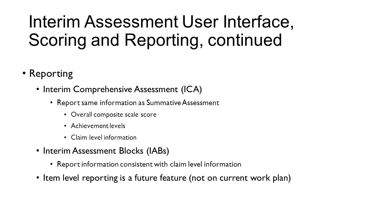 Interim Assessment User Interface, Scoring and Reporting, continued