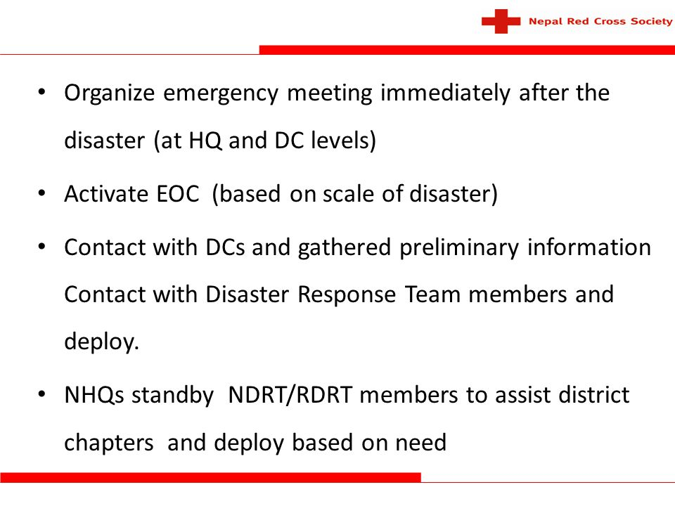 Organize emergency meeting immediately after the disaster (at HQ and DC levels)