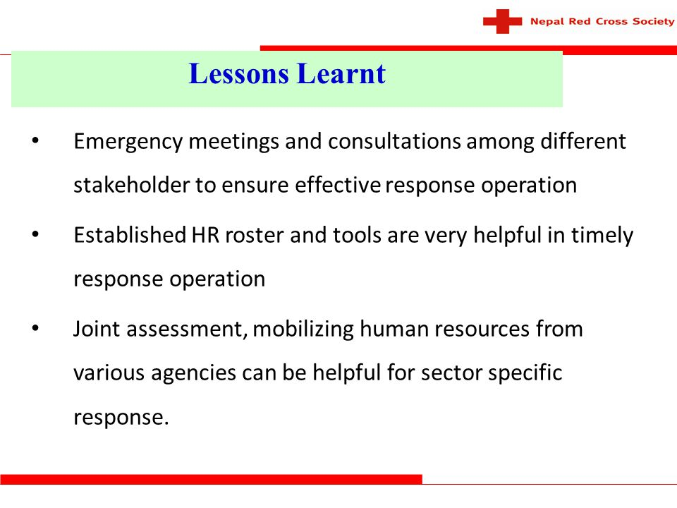 Lessons Learnt Emergency meetings and consultations among different stakeholder to ensure effective response operation.