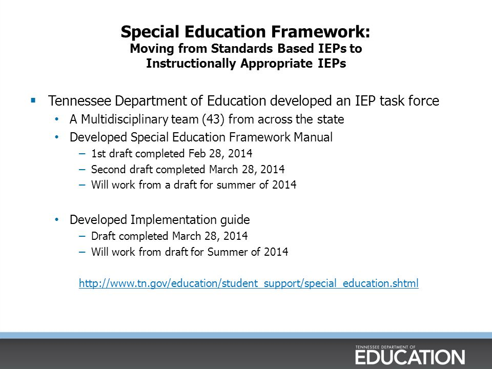 Special Education Framework: Moving from Standards Based IEPs to Instructionally Appropriate IEPs