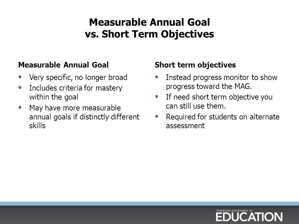 Measurable Annual Goal vs. Short Term Objectives