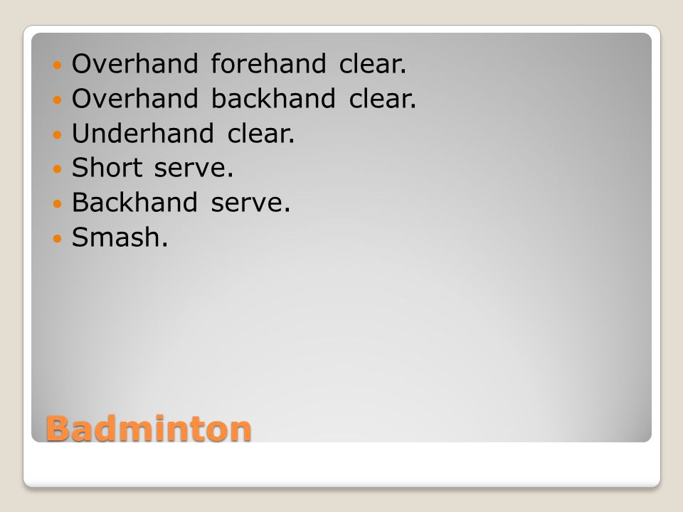 Badminton Overhand forehand clear. Overhand backhand clear.