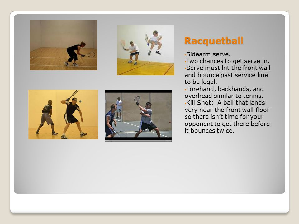 Racquetball Sidearm serve. Two chances to get serve in.