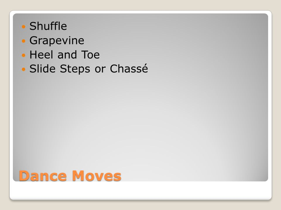 Shuffle Grapevine Heel and Toe Slide Steps or Chassé Dance Moves