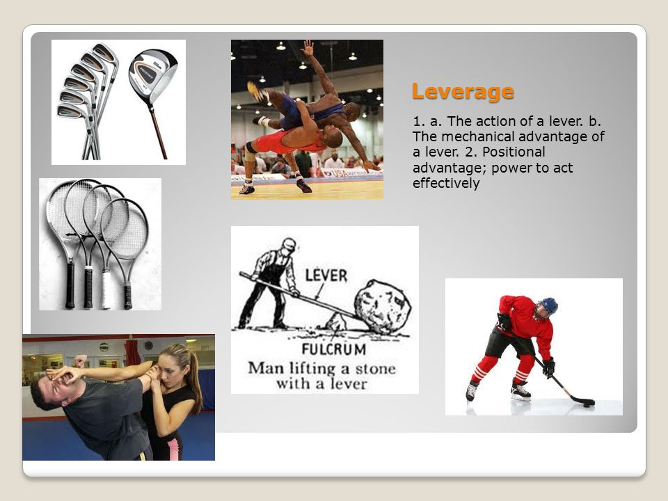 Leverage 1. a. The action of a lever. b. The mechanical advantage of a lever.