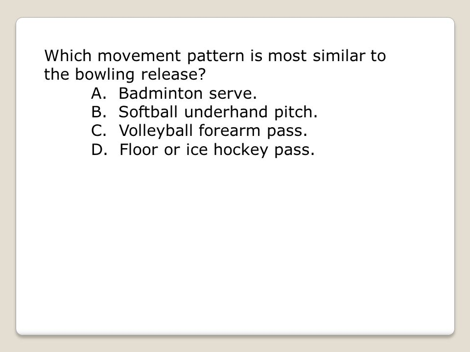 Which movement pattern is most similar to the bowling release