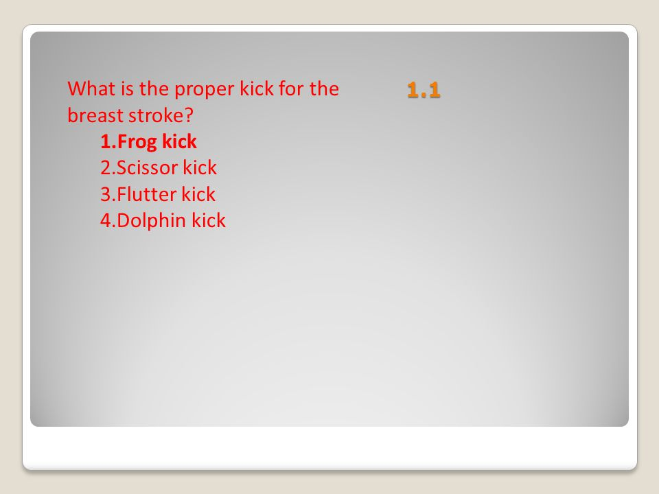 What is the proper kick for the breast stroke Frog kick Scissor kick