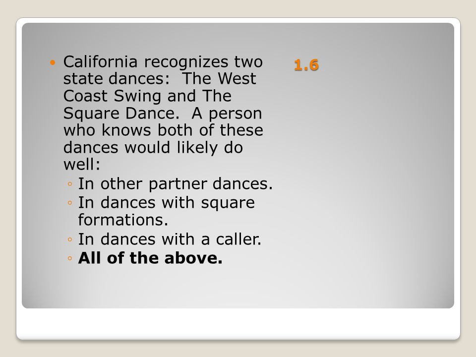 In other partner dances. In dances with square formations.