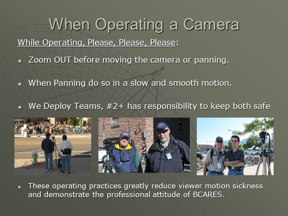When Operating a Camera
