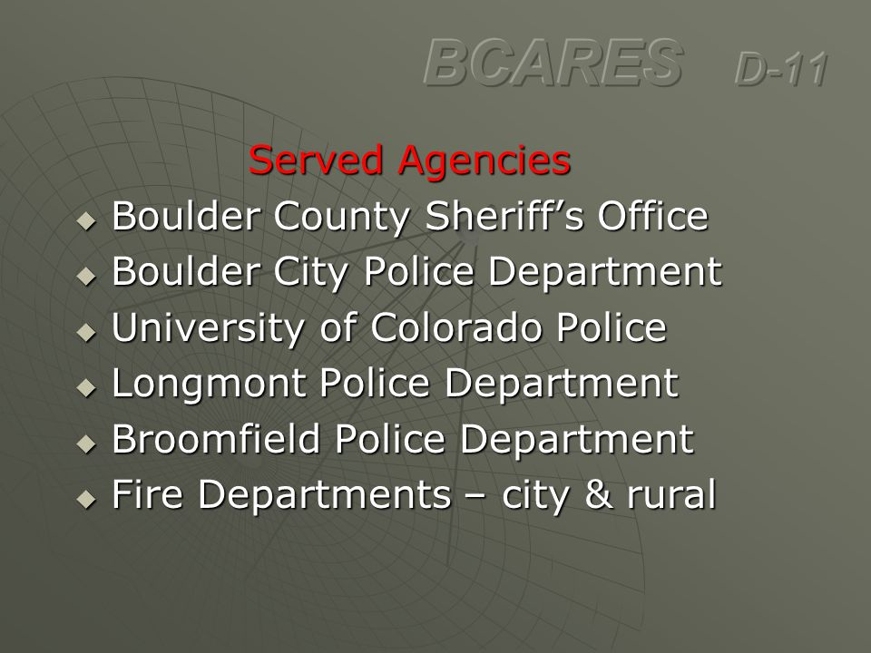 BCARES D-11 Served Agencies Boulder County Sheriff's Office