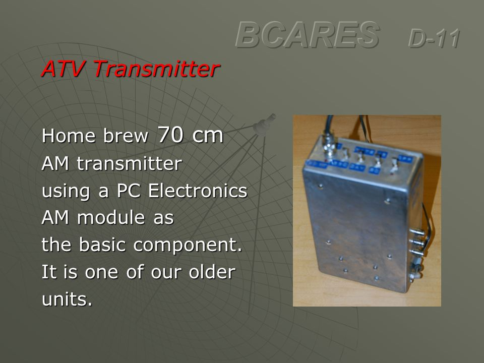 BCARES D-11 ATV Transmitter Home brew 70 cm AM transmitter