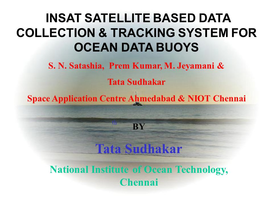 INSAT SATELLITE BASED DATA COLLECTION & TRACKING SYSTEM FOR OCEAN DATA BUOYS