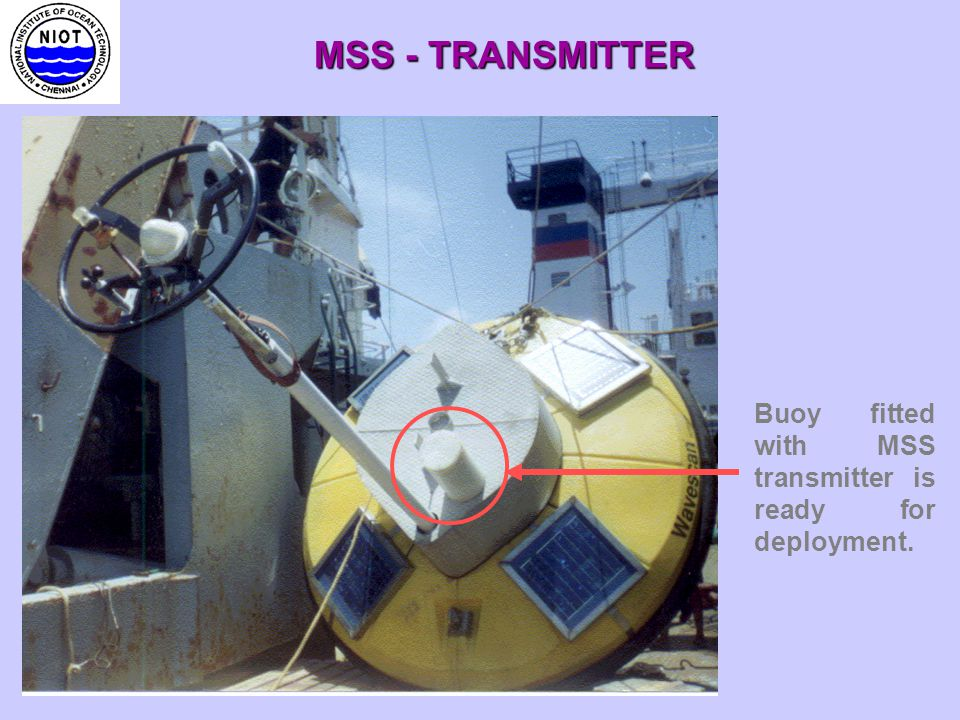 MSS - TRANSMITTER Buoy fitted with MSS transmitter is ready for deployment.