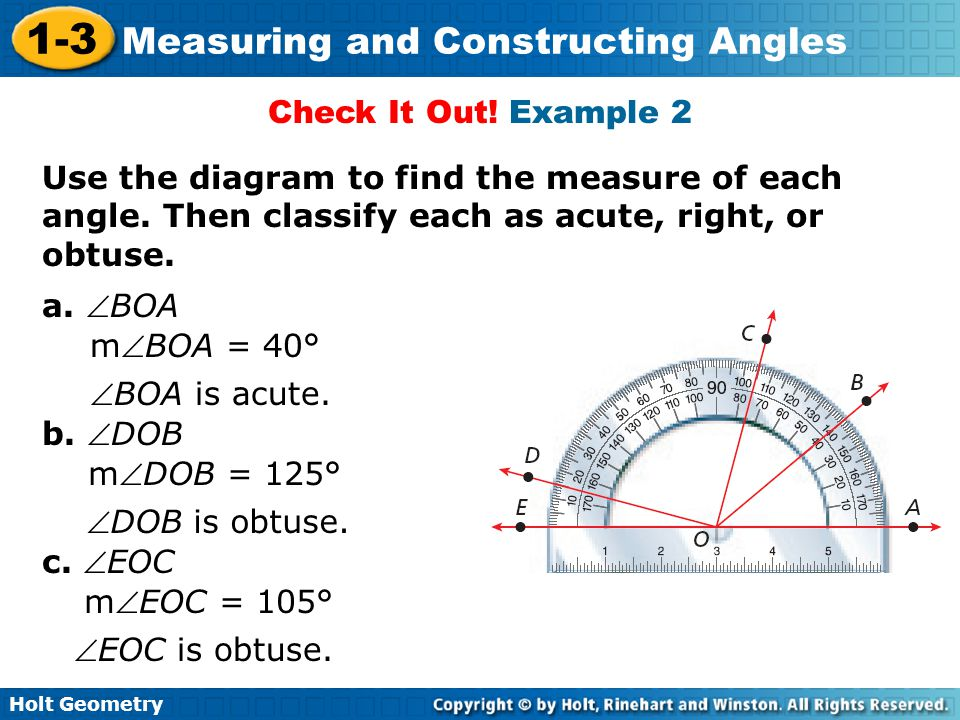 Check It Out! Example 2 Use the diagram to find the measure of each angle. Then classify each as acute, right, or obtuse.