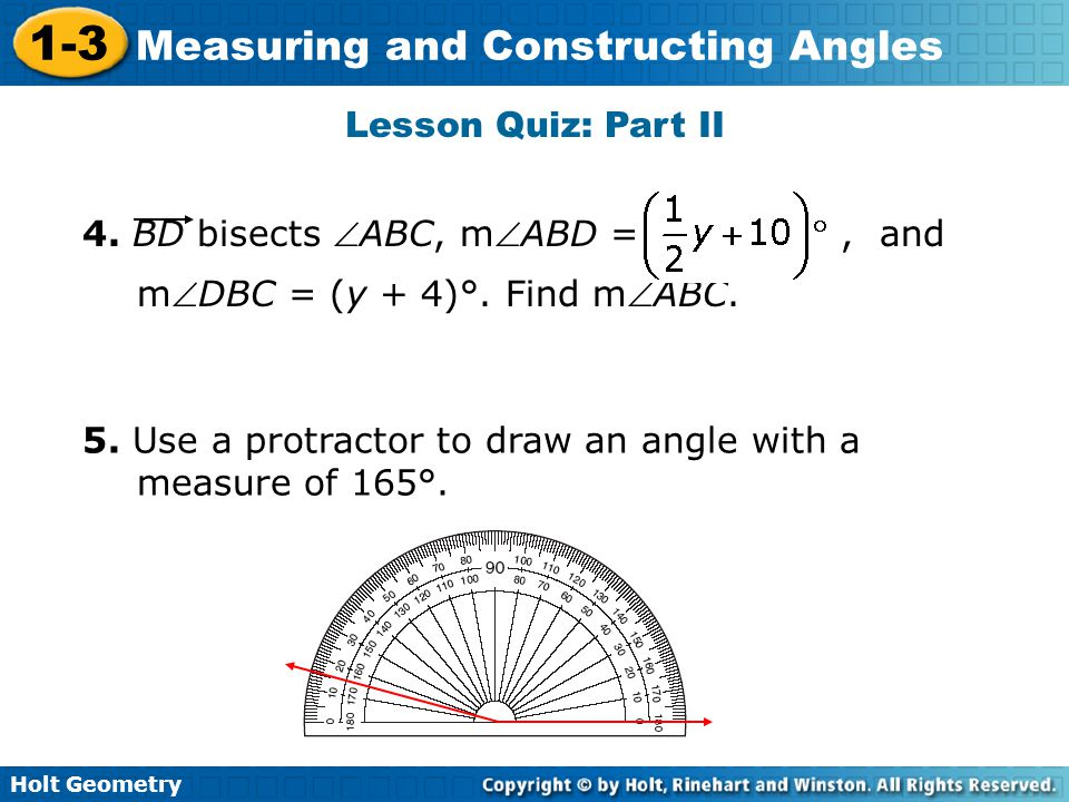 Lesson Quiz: Part II 4. BD bisects ABC, mABD = , and mDBC = (y + 4)°. Find mABC.