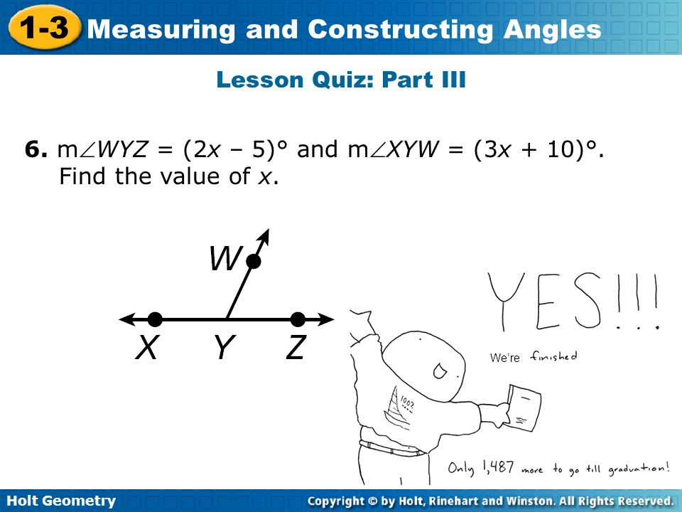 6. mWYZ = (2x – 5)° and mXYW = (3x + 10)°. Find the value of x.