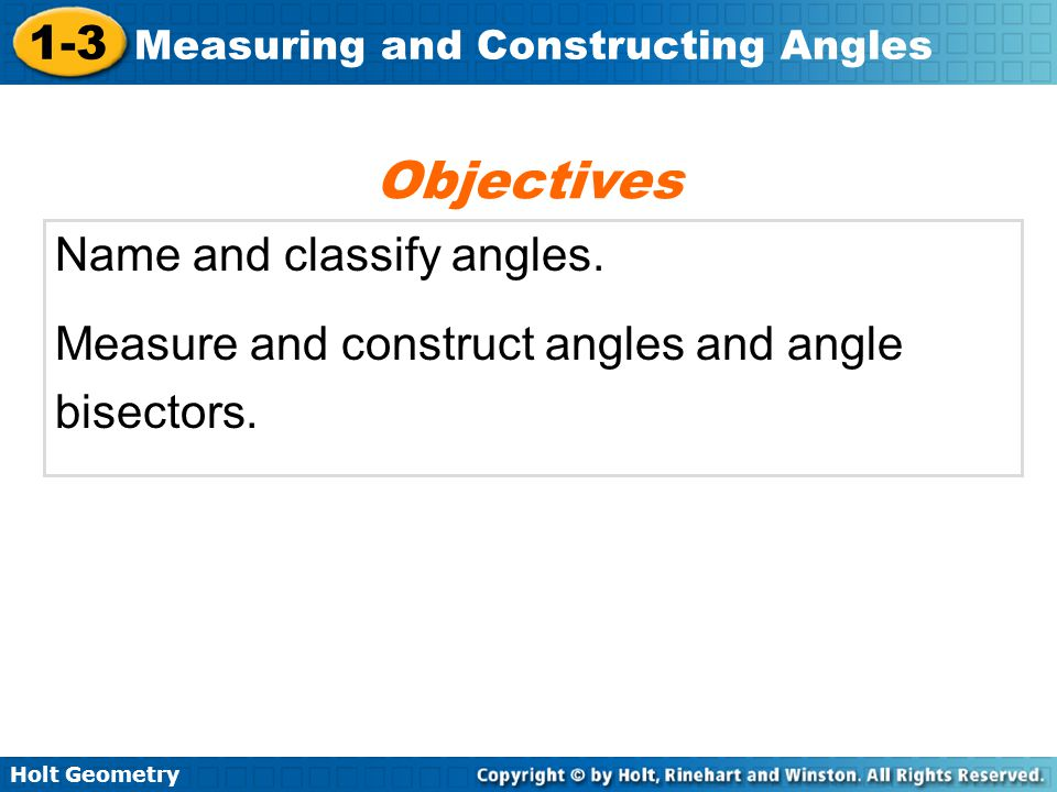 Objectives Name and classify angles.