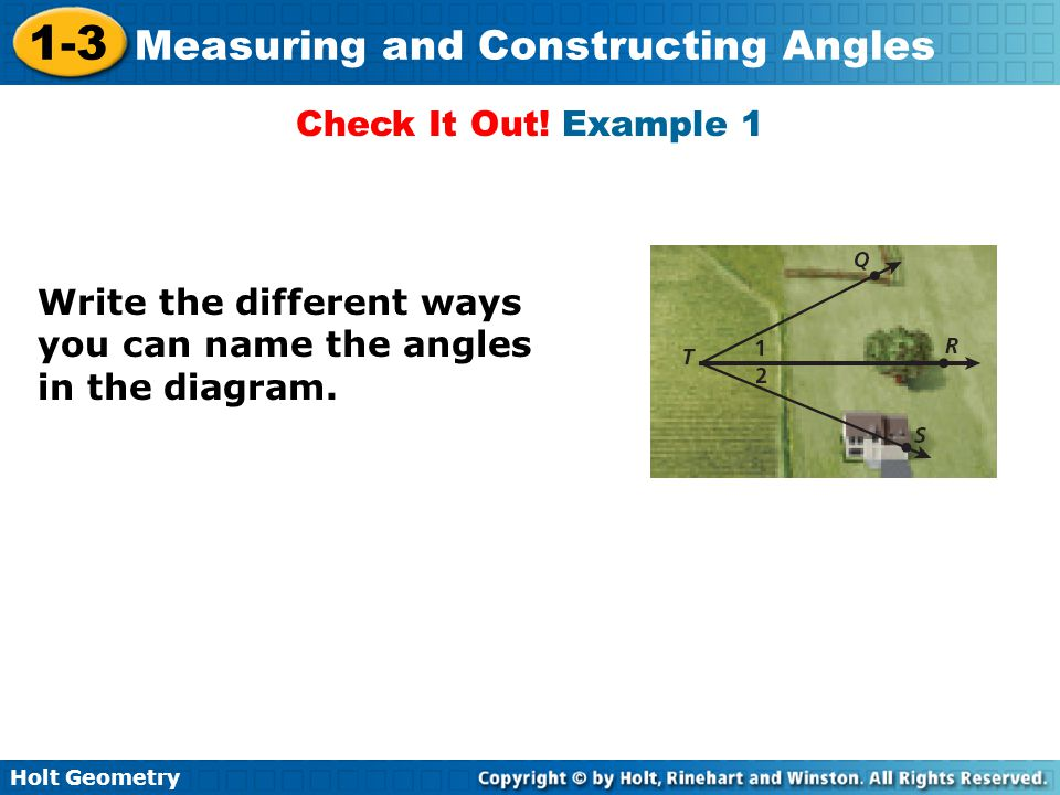 Check It Out! Example 1 Write the different ways you can name the angles in the diagram.