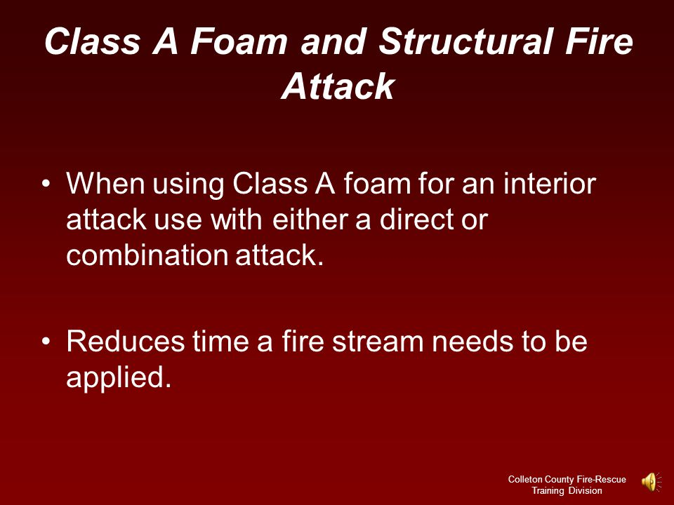 Class A Foam and Structural Fire Attack