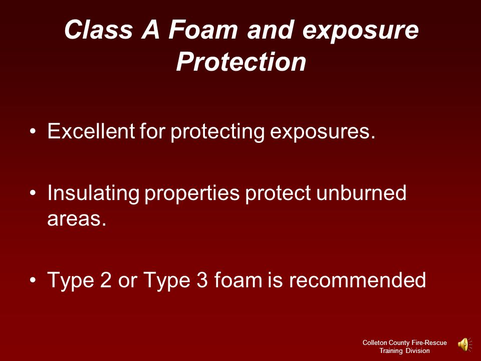 Class A Foam and exposure Protection