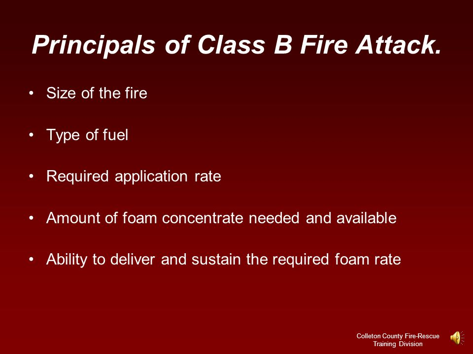 Principals of Class B Fire Attack.