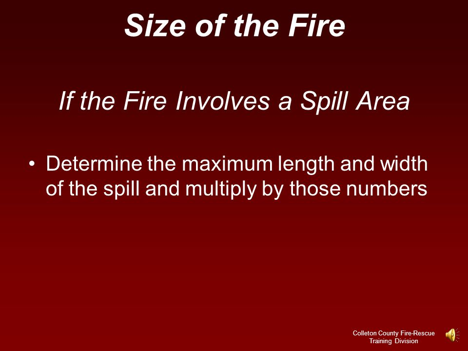 Size of the Fire If the Fire Involves a Spill Area