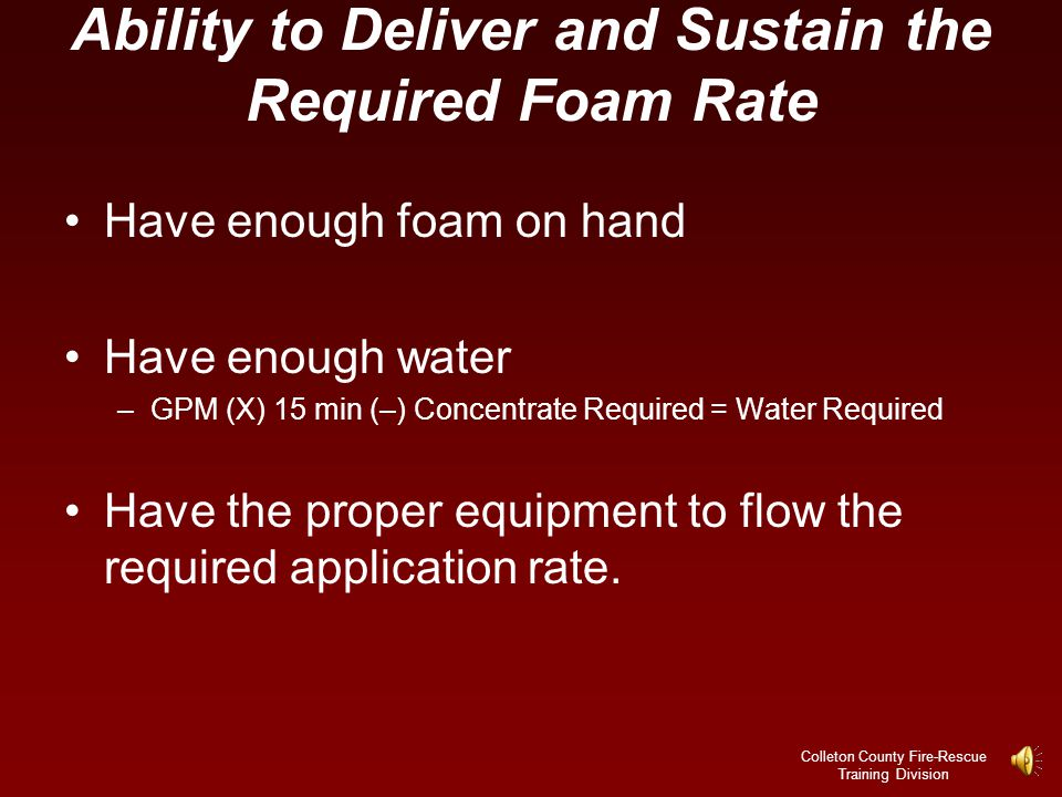 Ability to Deliver and Sustain the Required Foam Rate
