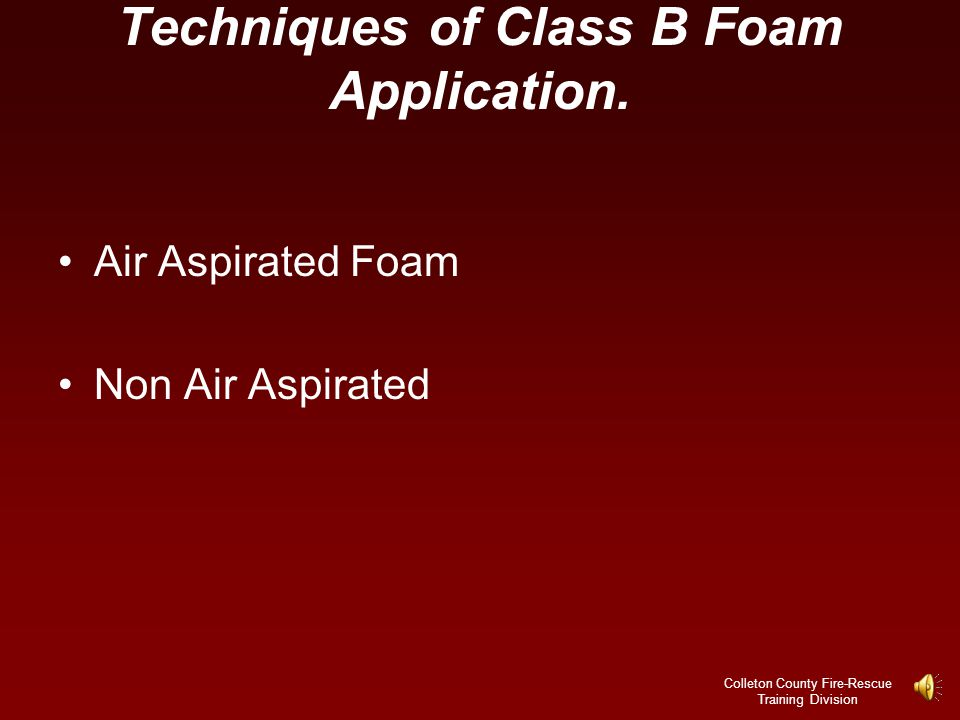 Techniques of Class B Foam Application.