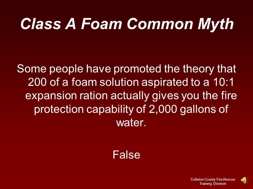 Class A Foam Common Myth