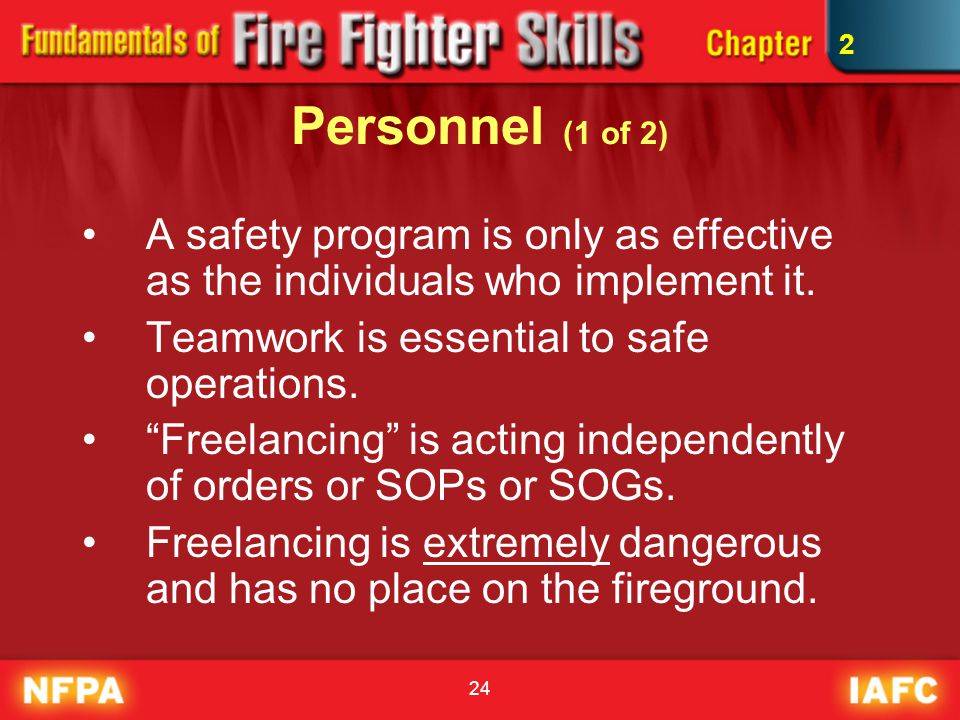 2 Personnel (1 of 2) A safety program is only as effective as the individuals who implement it. Teamwork is essential to safe operations.