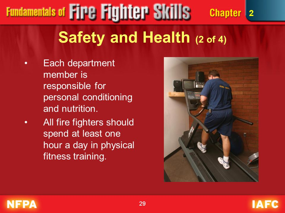 2 Safety and Health (2 of 4) Each department member is responsible for personal conditioning and nutrition.
